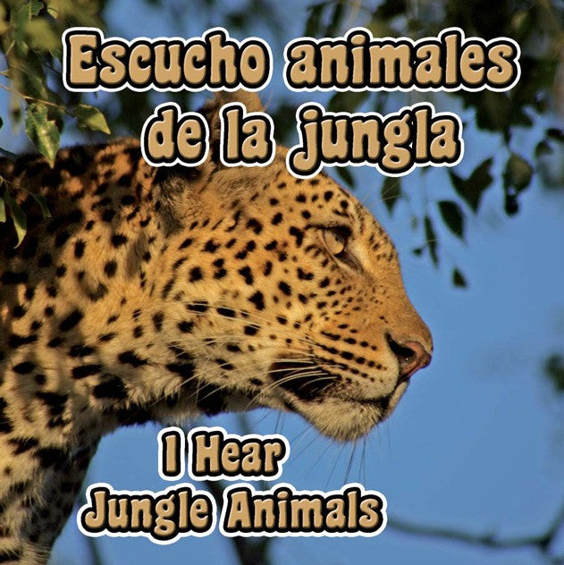2010 - Escucho animales de la jungla (I Hear Jungle Animals) (eBook)