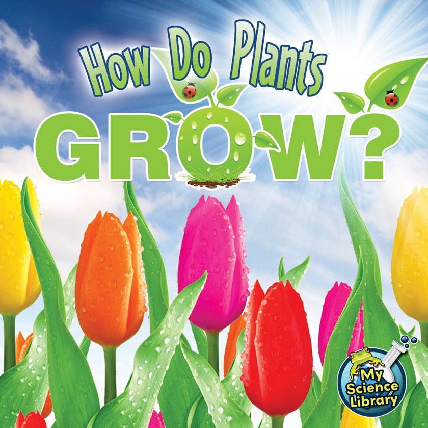 2012 - How Do Plants Grow? (Paperback)