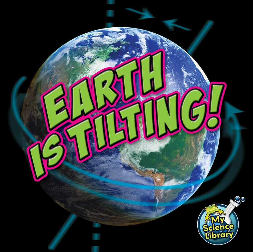 2012 - Earth Is Tilting! (Paperback)
