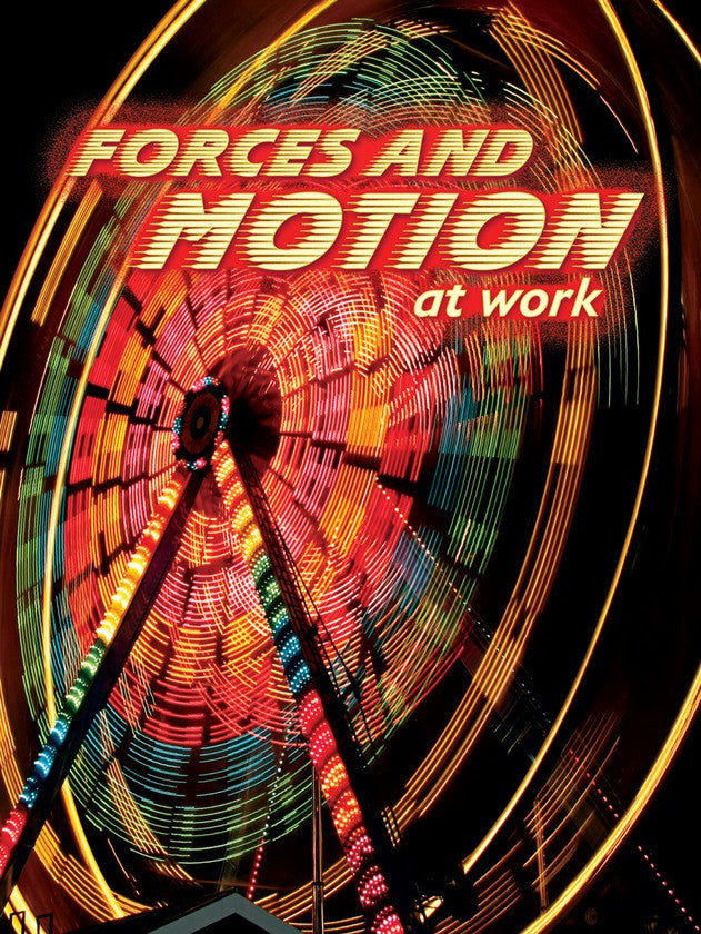 2012 - Forces and Motion At Work (Paperback)
