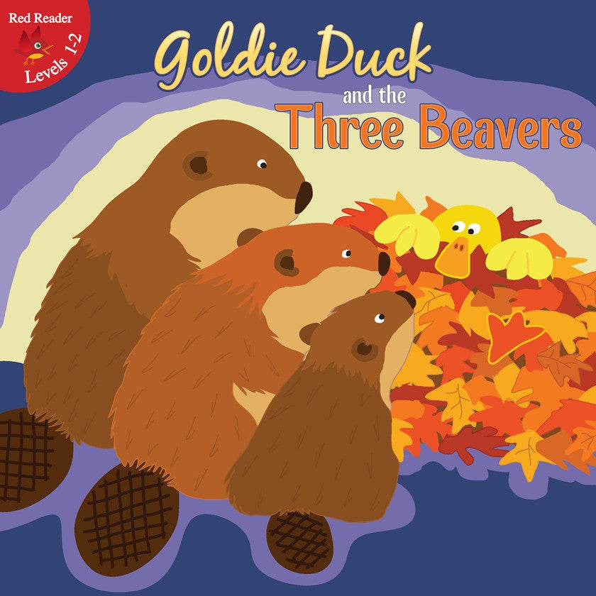 2012 - Goldie Duck and the Three Beavers (Hardback)