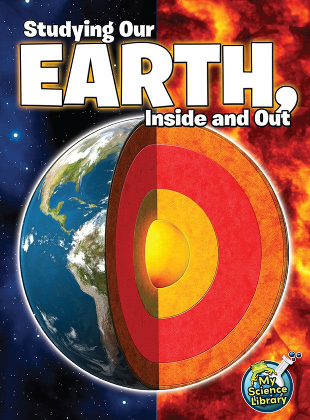2013 - Studying Our Earth, Inside and Out (Paperback)