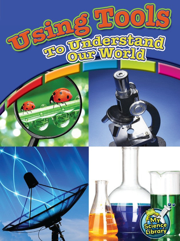 2013 - Using Tools To Understand Our World (Paperback)
