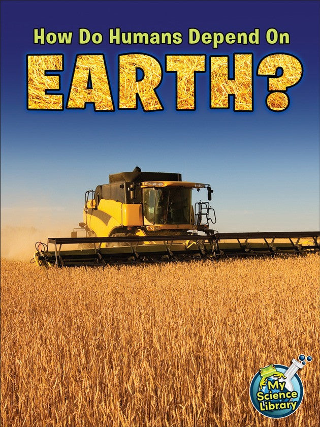 2013 - How Do Humans Depend On Earth? (Paperback)
