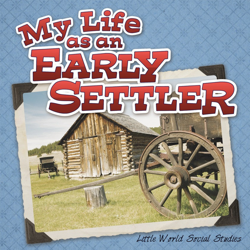 2013 - My Life As An Early Settler (eBook)