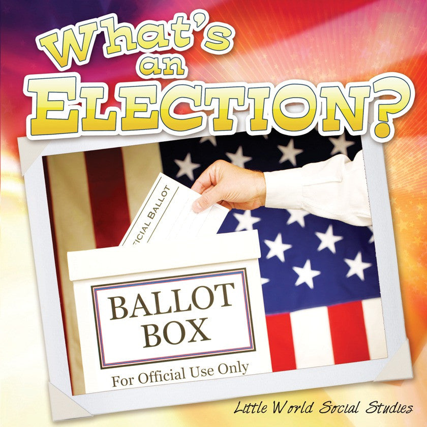 2013 - What's An Election? (Paperback)