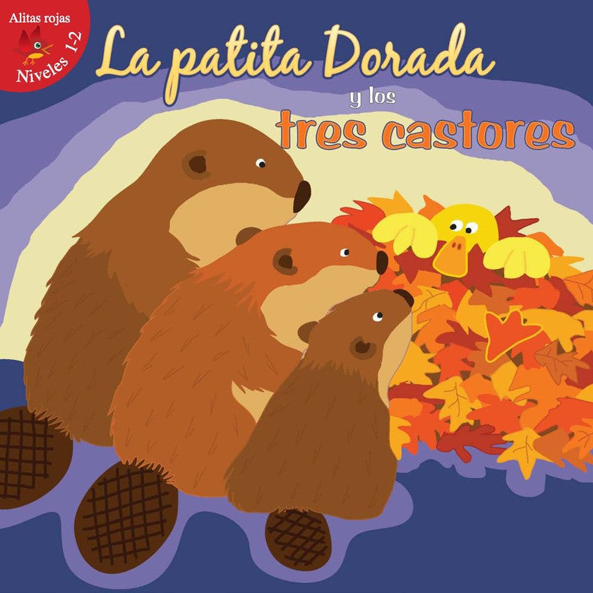 2012 - La patita dorada y los tres castores (Goldie Duck and The Three Beavers) (Paperback)
