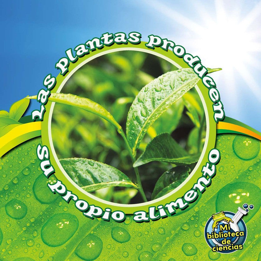 2012 - Las plantas producen su propio alimento (Plants Make Their Own Food) (Paperback)