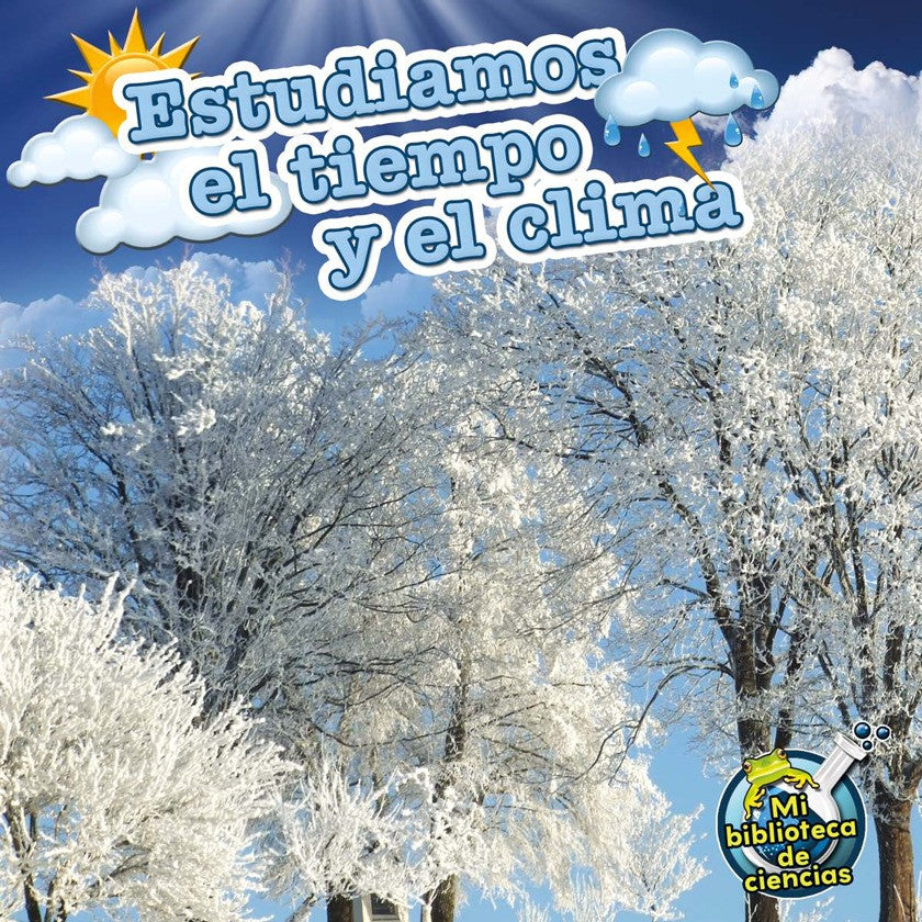 2012 - Estudiamos el tiempo y el clima (Studying Weather and Climates) (eBook)