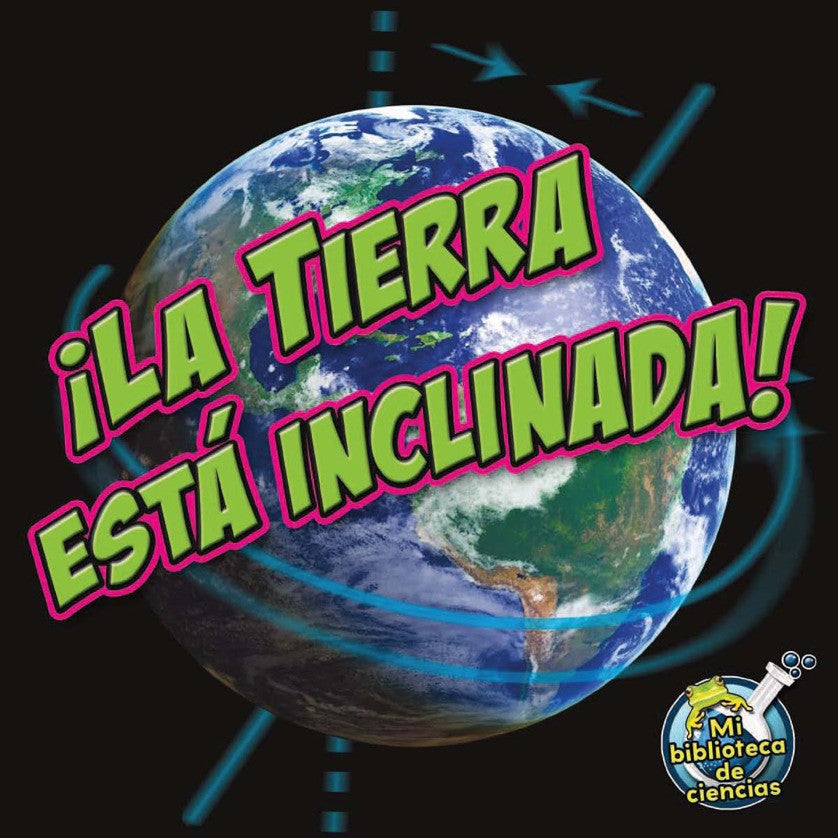 2012 - ¡La tierra está inclinada! (Earth Is Tilting!) (Paperback)