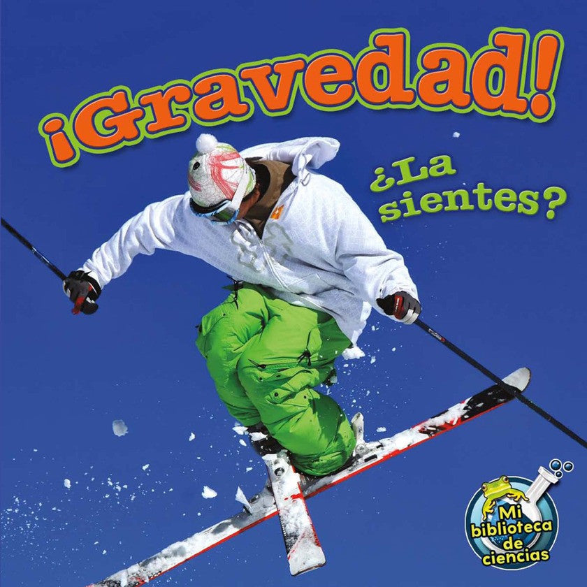 2012 - ¡Gravedad! ¿La sientes? (Gravity! Do You Feel It?) (Paperback)