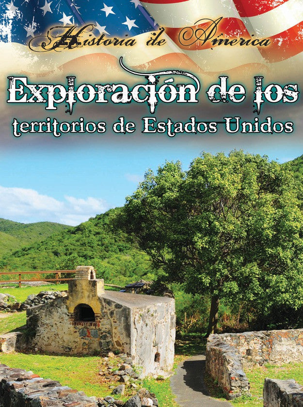 2015 - Exploración de los territorios de estados unidos (Exploring the Territories of the United States) (Hardback)