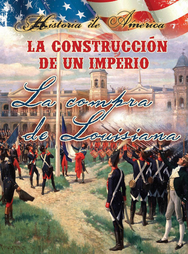 2015 - La construcción de un imperio: La compra de Louisiana (Building an Empire: The Louisiana Purchase) (Hardback)