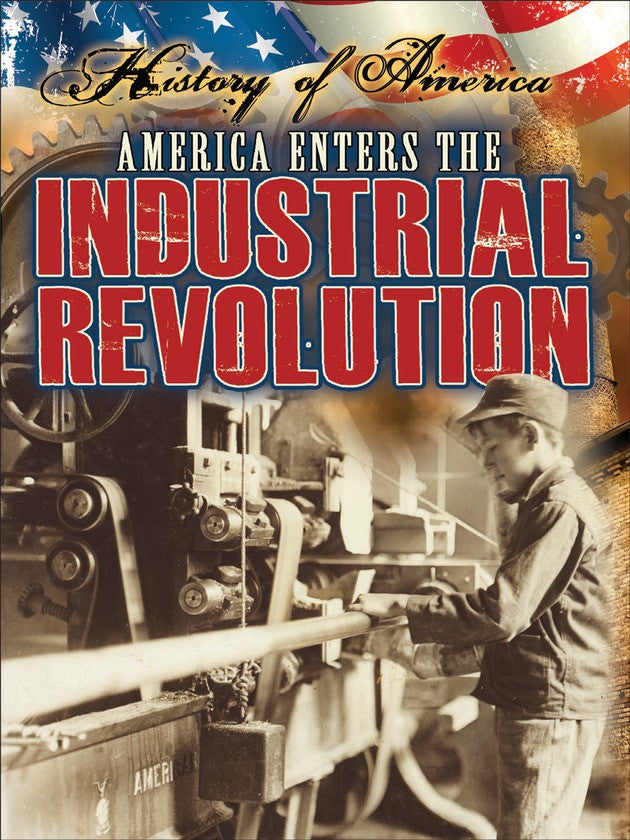 2014 - America Enters The Industrial Revolution (Paperback)
