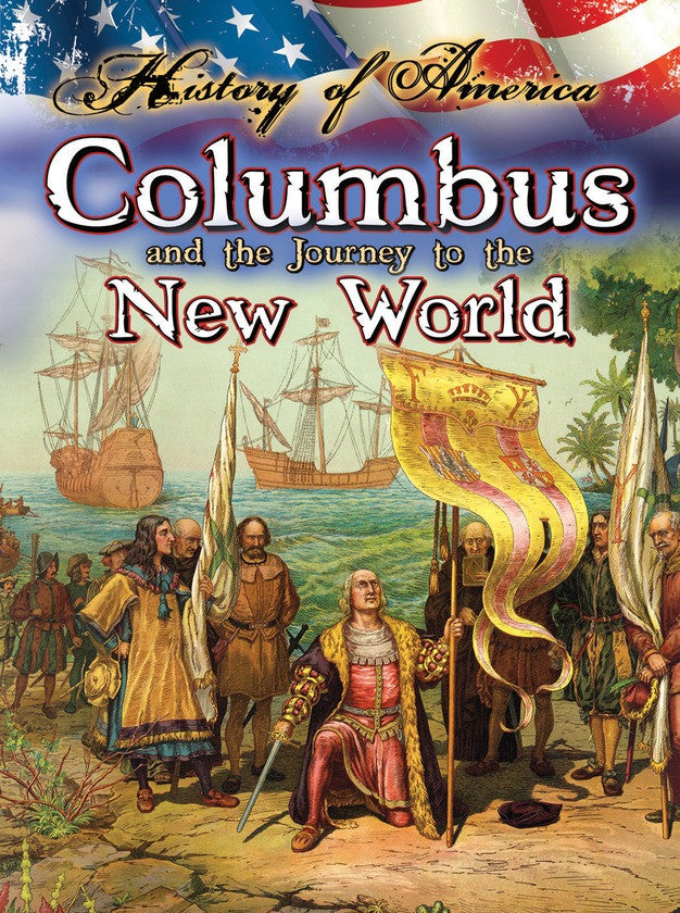 2014 - Columbus And The Journey To The New World (Hardback)