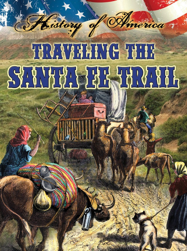 2014 - Traveling The Santa Fe Trail (Hardback)