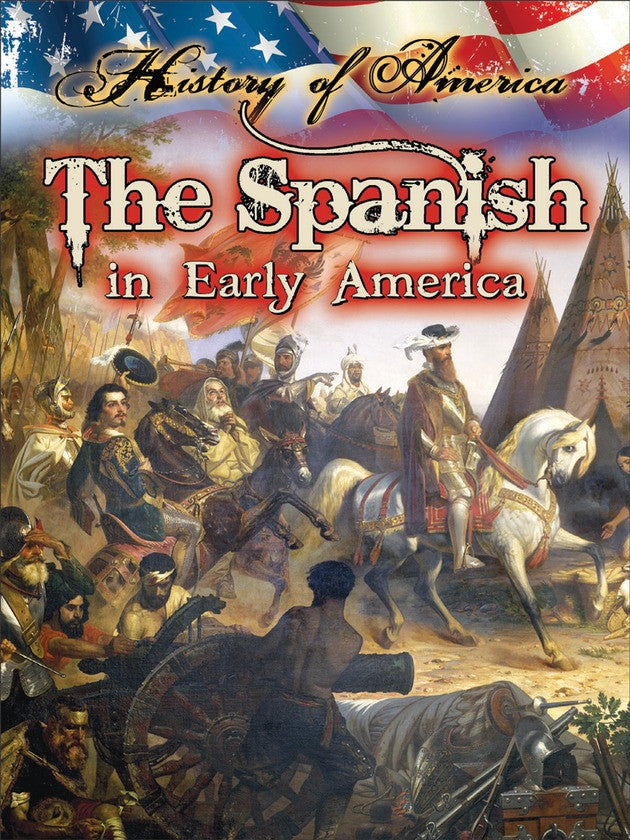 2014 - The Spanish In Early America (Hardback)