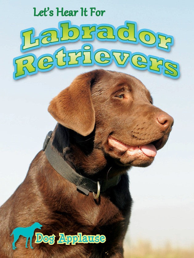2014 - Let's Hear It For Labrador Retrievers (Hardback)