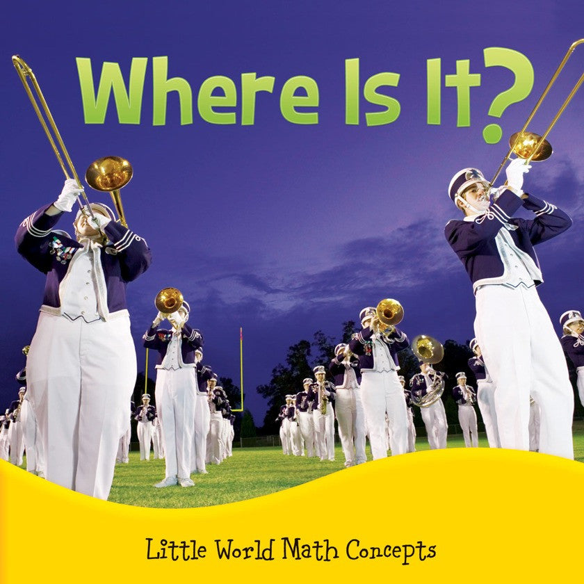2014 - Where Is It? (Spatial Relationships: In Front, Behind) (Hardback)