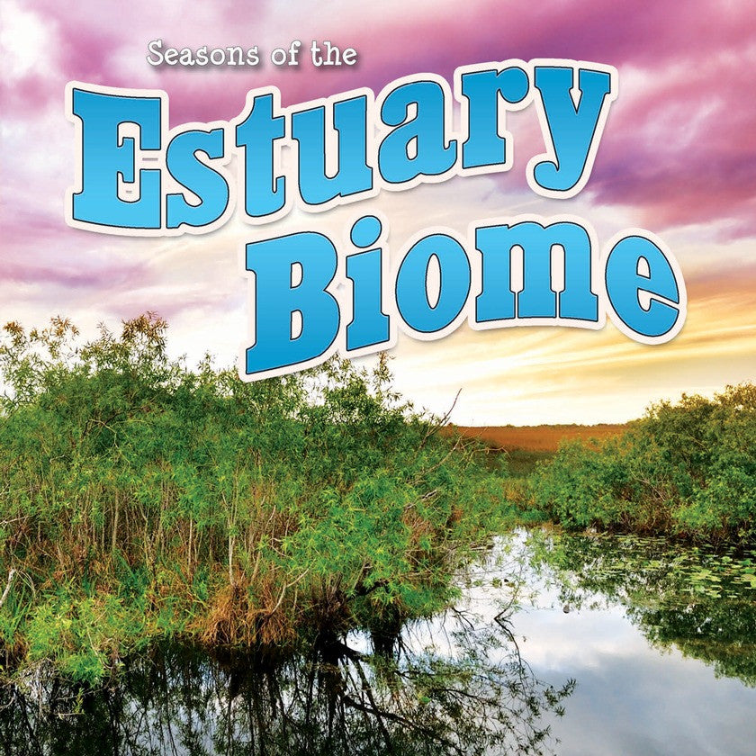 2014 - Seasons Of The Estuary Biome (Hardback)