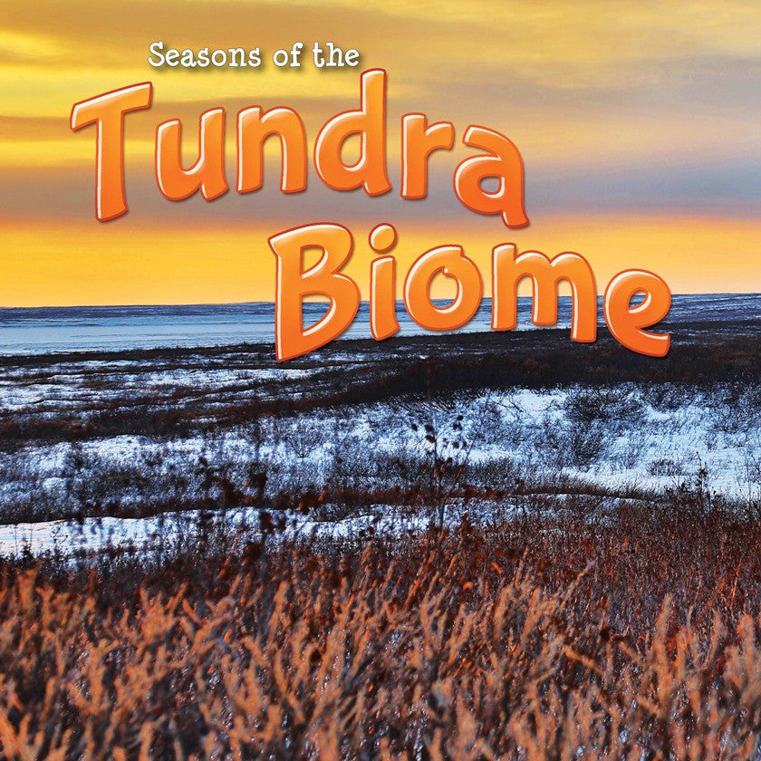 2014 - Seasons Of The Tundra Biome (Paperback)