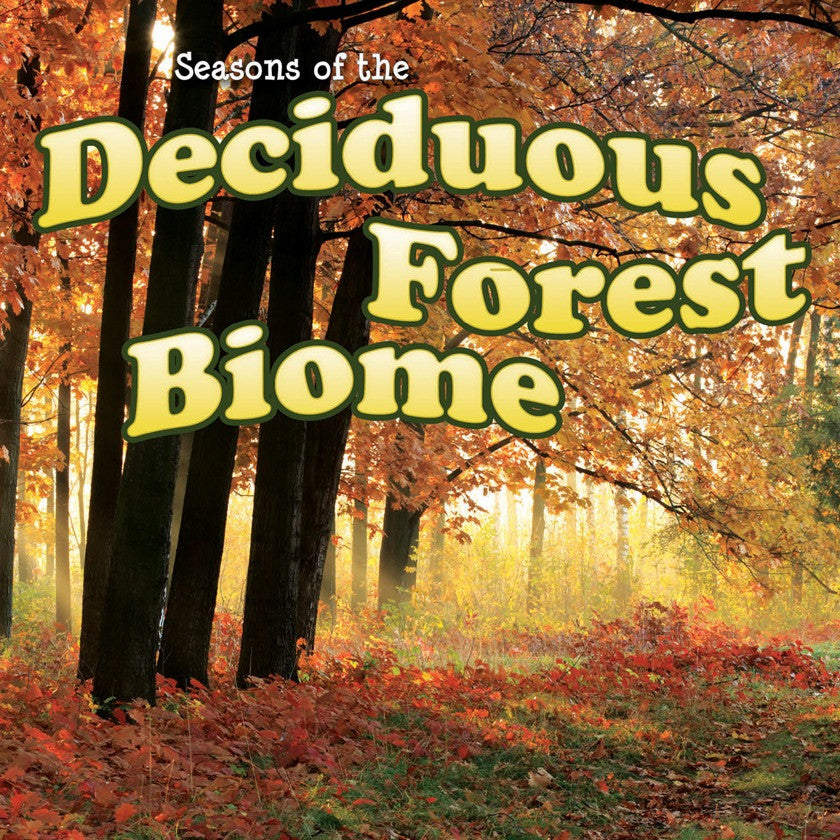 2014 - Seasons Of The Deciduous Forest Biome (Hardback)