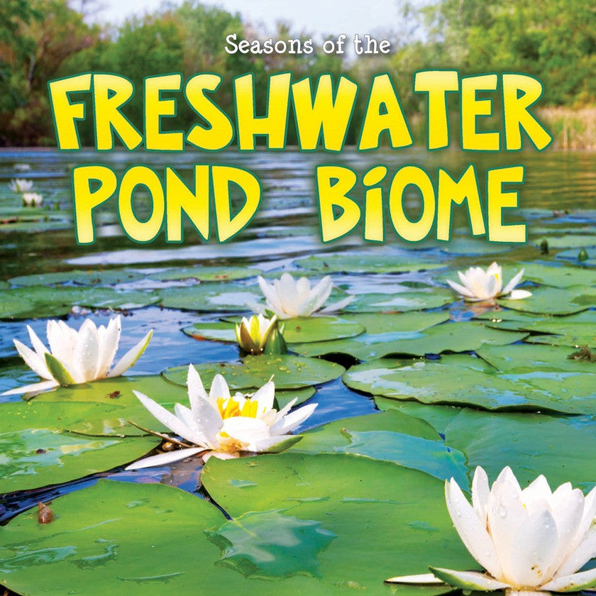 2014 - Seasons Of The Freshwater Pond Biome (Hardback)
