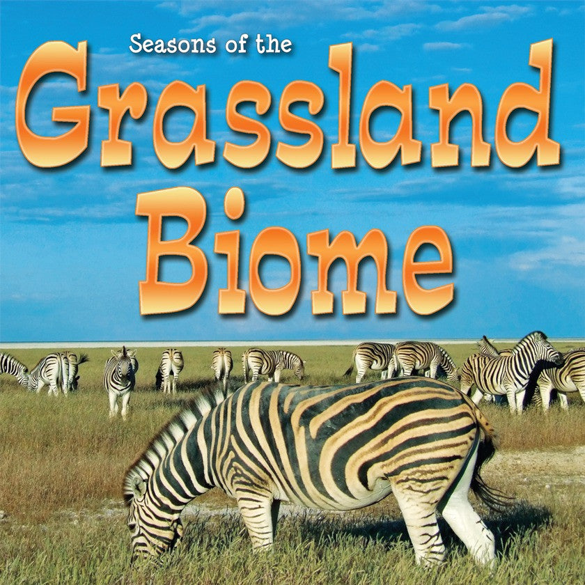 2014 - Seasons Of The Grassland Biome (Hardback)