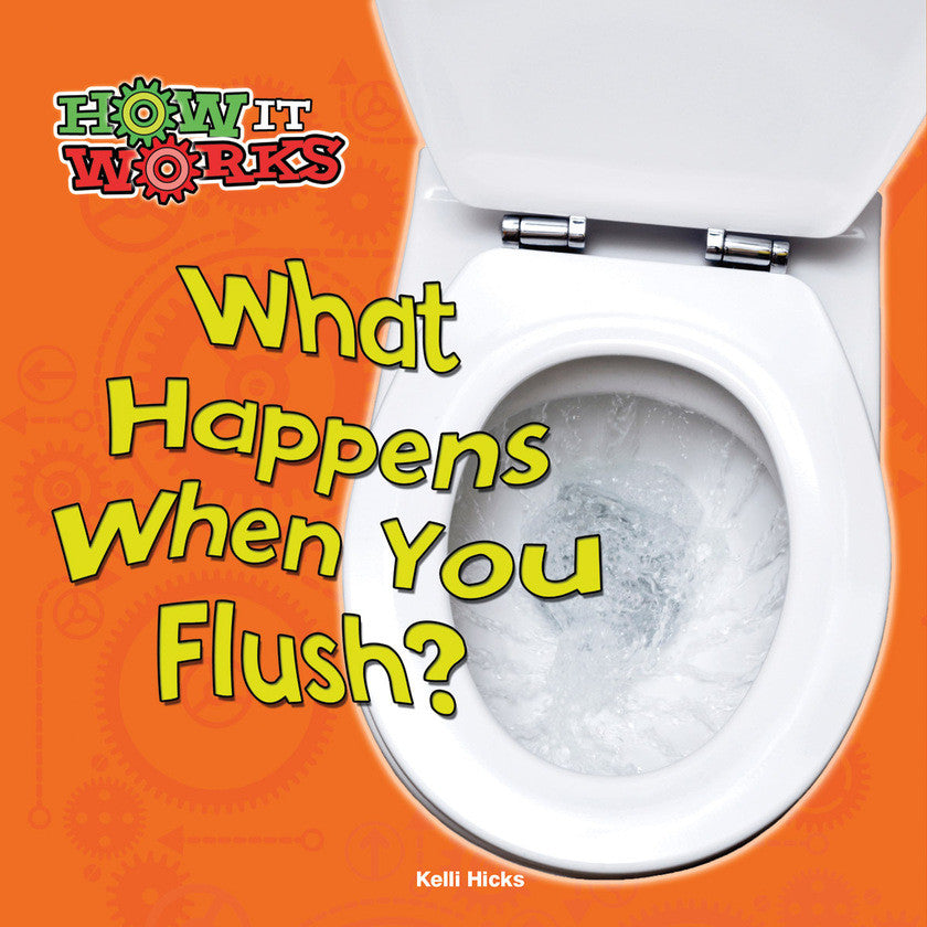 2015 - What Happens When You Flush? (Paperback)