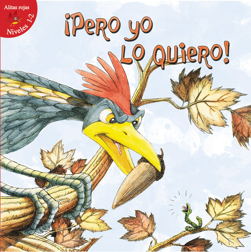 2016 - ¡Pero yo lo quiero! (But I Want It!) (Hardback)