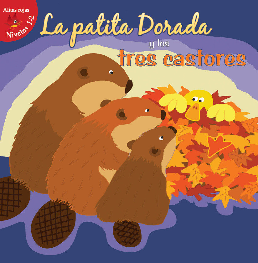 2016 - La patita dorada y los tres castores (Goldie Duck and the Three Beavers) (Hardback)