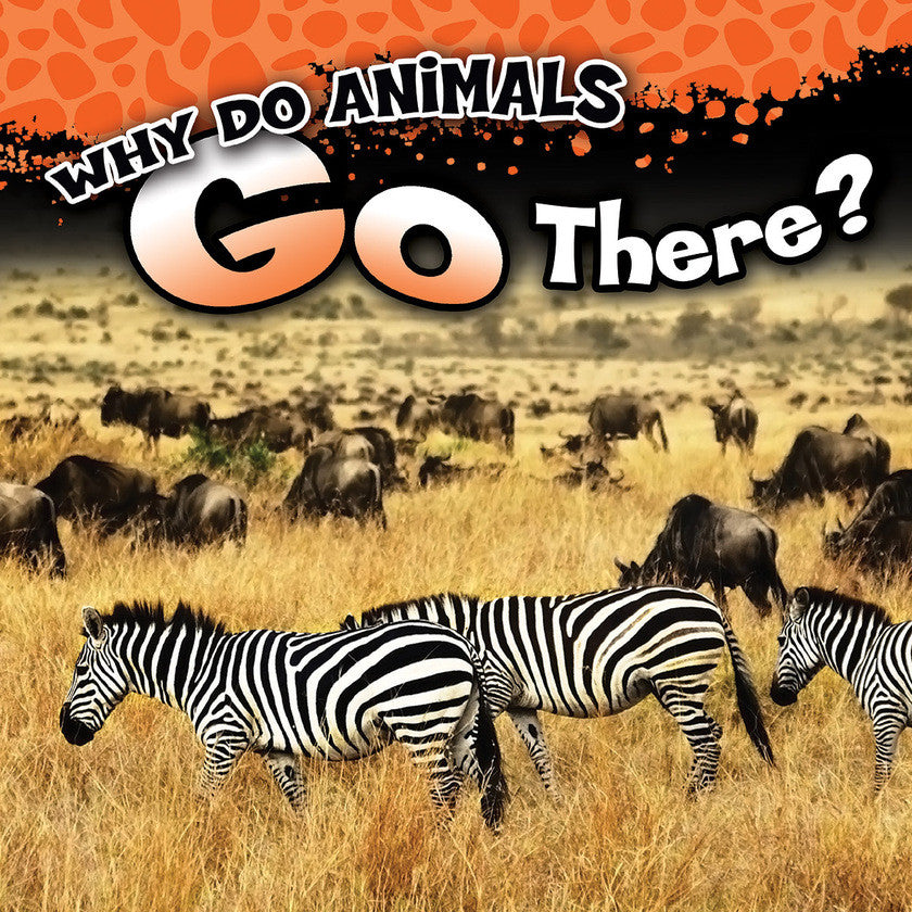 2017 - Why Do Animals Go There? (Hardback)