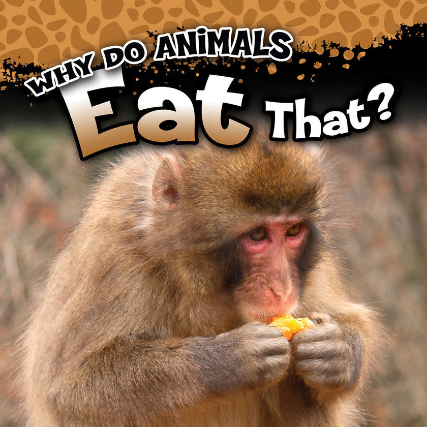 2017 - Why Do Animals Eat That? (Paperback)