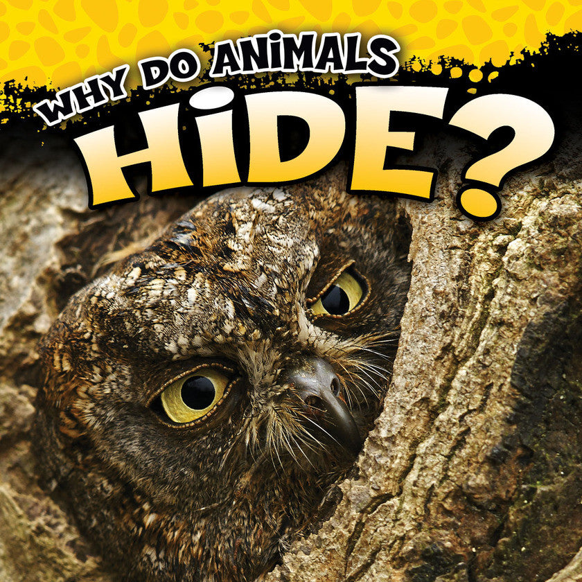 2017 - Why Do Animals Hide? (Hardback)