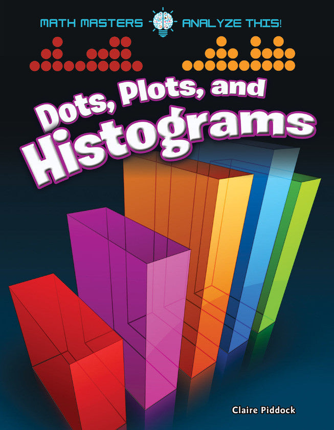 2017 - Dots, Plots, and Histograms (eBook)