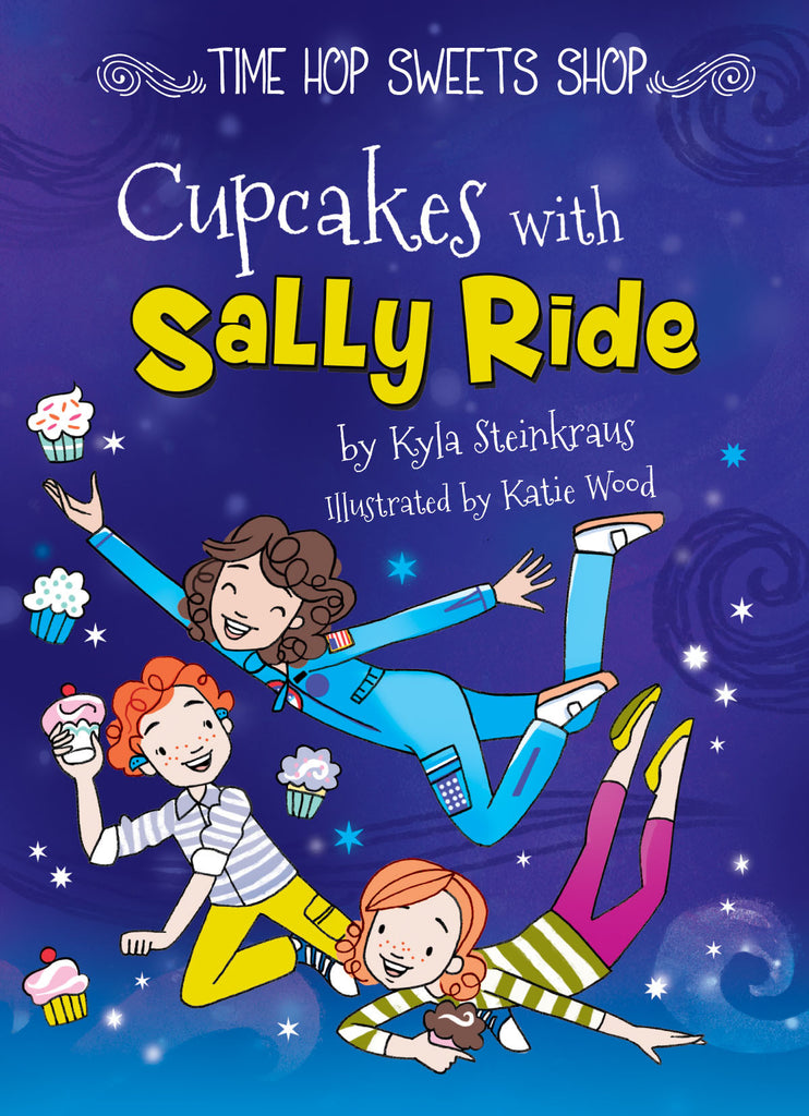 2018 - Cupcakes with Sally Ride (Hardback)