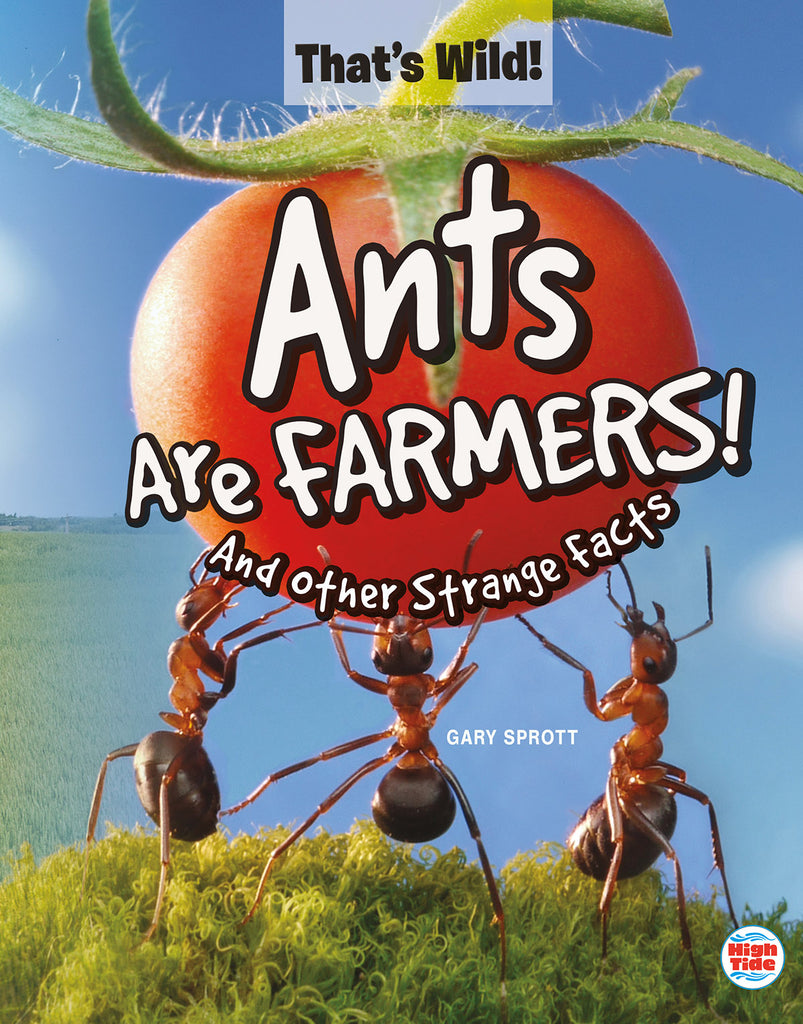 2020 - Ants Are Farmers! And Other Strange Facts (eBook)