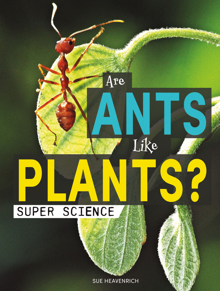 2020 - Are Ants Like Plants? (Hardback)