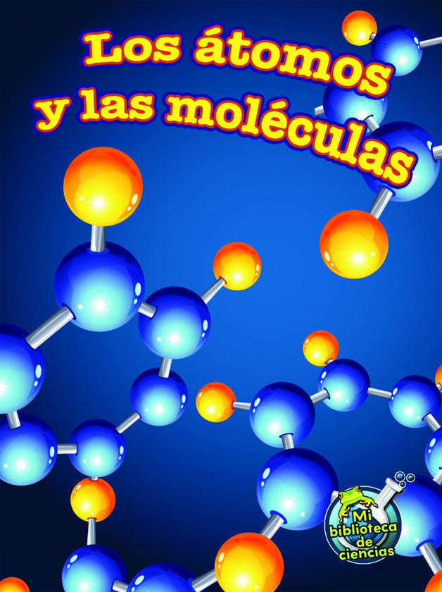 2014 - Los átomos y las moléculas (Atoms and Molecules) (eBook)