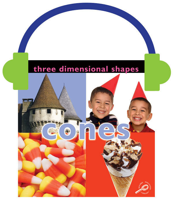 2013 - Three Dimensional Shapes: Cones (Audio File)