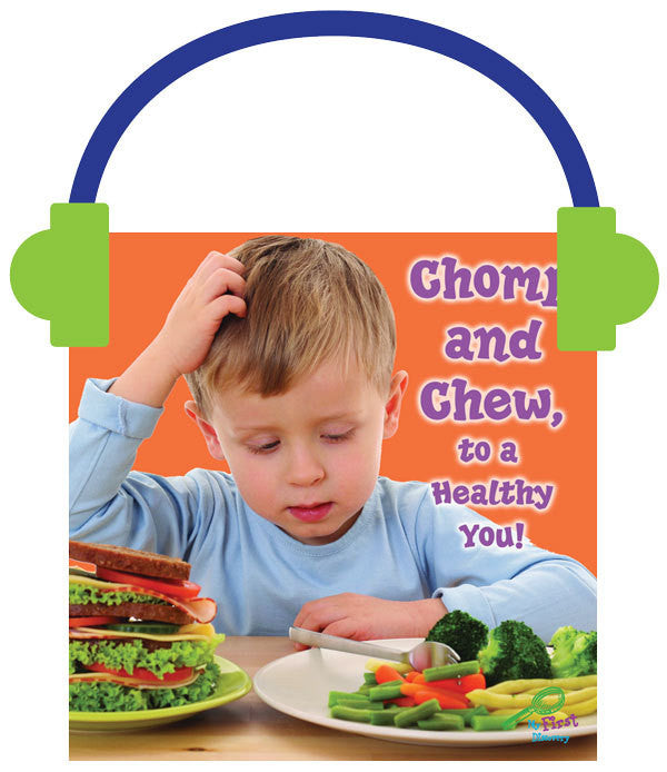 2013 - Chomp and Chew, to a Healthy You! (Audio File)