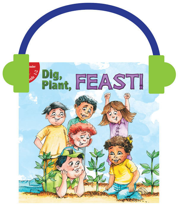2013 - Dig, Plant, FEAST! (Audio File)