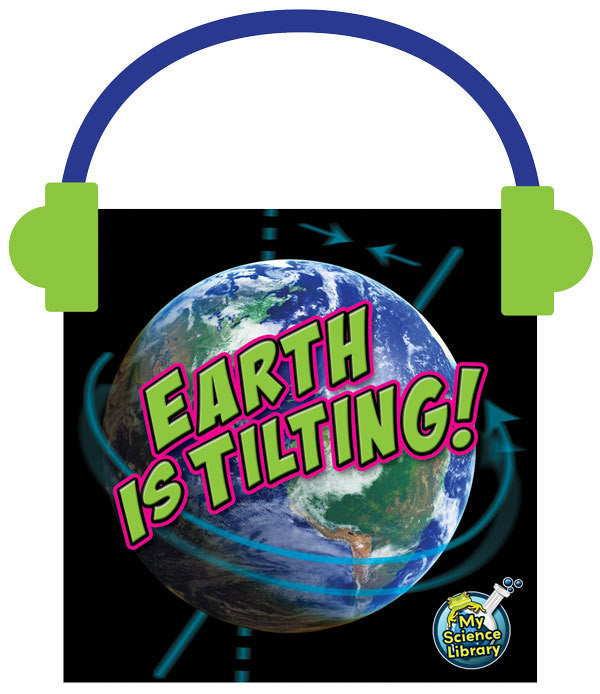 2013 - Earth Is Tilting! (Audio File)