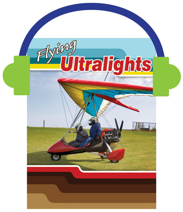 2013 - Flying Ultralights (Audio File)