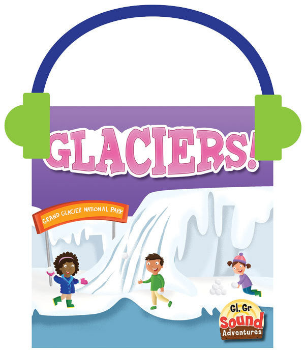 2013 - Glaciers!  (Audio File)