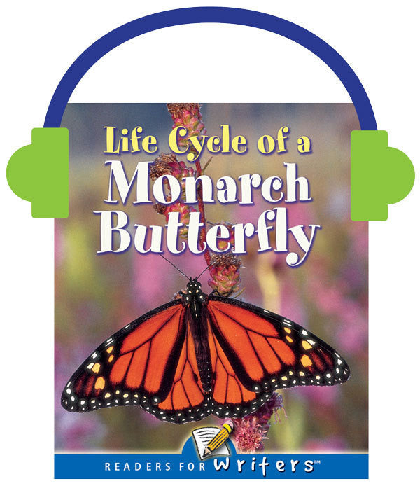 2013 - Life Cycle of A Monarch Butterfly (Audio File)