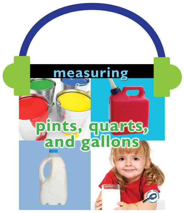 2013 - Measuring: Pints, Quarts, and Gallons (Audio File)