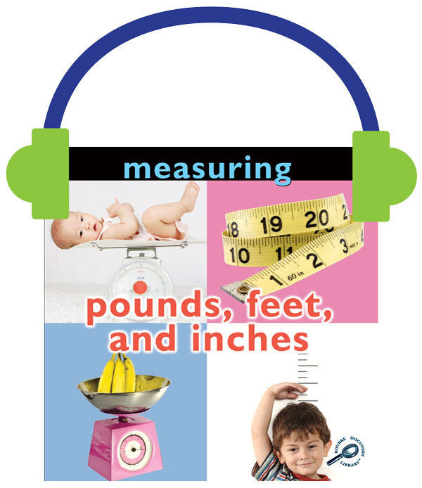 2013 - Measuring: Pounds, Feet, and Inches (Audio File)