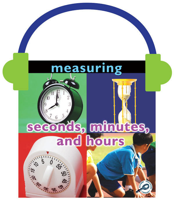 2013 - Measuring: Seconds, Minutes, and Hours (Audio File)