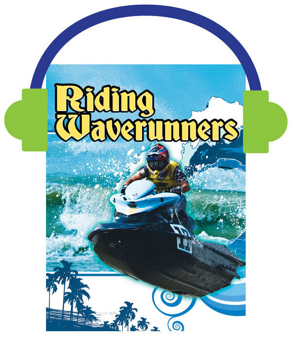 2013 - Riding Waverunners (Audio File)